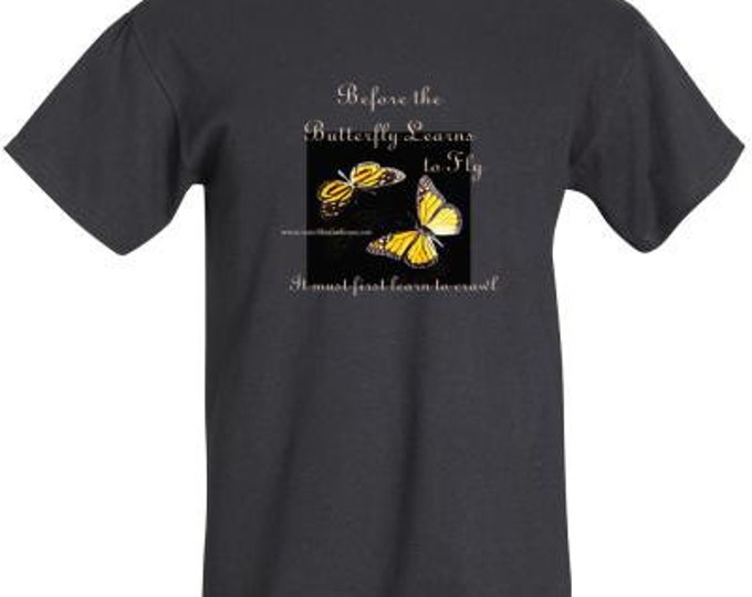 "CLEARANCE CURRENT STOCK Black T-shirt ""Before the Butterfly Learns to fly..."" sizes available"