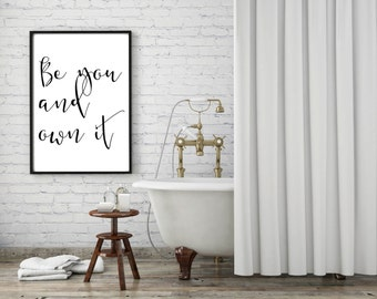 Be You And Own It, Inspirational Quote, Digital Printable, Wall Art, Home Decor, Motivational Print, Inspirational Poster, Quote Print