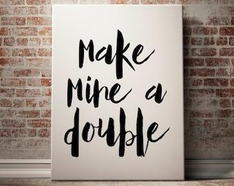 Make Mine A Double, Bar Print, Bar Poster, Bar Printable, Bar Wall