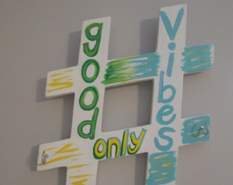 Good Vibes Only wooden hashtag sign wall hook or key holder