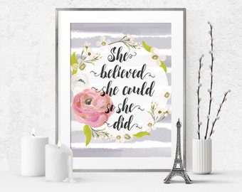 She Believed She Could So She Did, wall art, wall nursery decor, printable lettered print, den, modern , gray printable art, painted flowers
