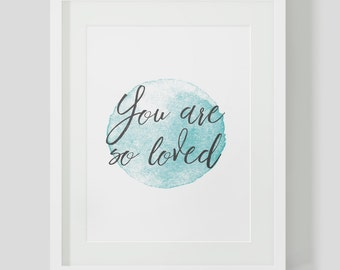 You are so loved Wall Print