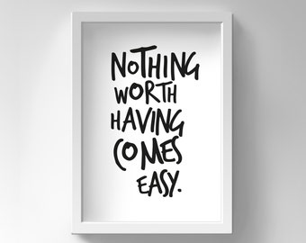 Motivational Quote, Motivational Poster Printable Motivation, Motivational Wall Art, Motivational Wall Decor Nothing Worth Having Comes Easy