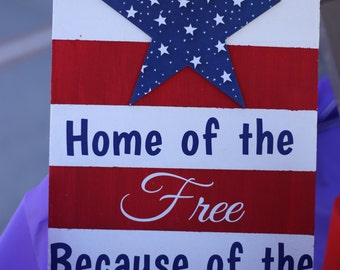 Patriotic Sign - Home of the Free, Because of the Brave