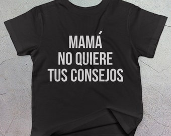 Mama no quiere tus consejos funny spanish funny baby and toddler clothing ropa bebe niño español baby shower gift