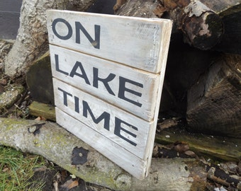 On Lake Time Wood Sign. Welcome To Lake Sign. Lake Decor. Cottage Decor. Lake Sign. Shabby Chic. Lake Cabin Decor.