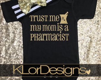 Trust Me My Dad is a Pharmacist, Future Pharmacist baby onesie, Trust me My Mom is a Pharmacist, Baby Shower Gift, baby girl onesie