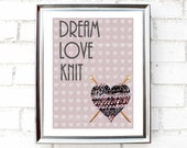 """Printable wall art, post card, greeting card, Instant Download, """"Dream, love, knit"""", 5 different sizes for the price of 1."""