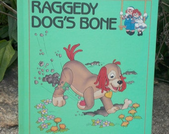 """Book Raggedy Ann and Andy """"Raggedy Dog's Bone"""" Children's Book 1980's Hardcover"""