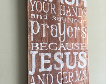 Wash your hands and say your prayers/wall decor/bathroom decor/wood sign/rustic sign/playroom/kids room