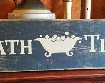 Primitive Bath Time Sign