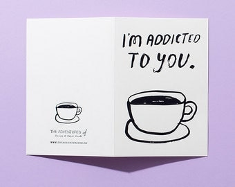 Addicted To You Card