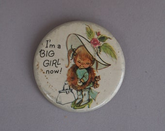 "Vintage I'm a BIG GIRL now! Norcross 2"" Button Pin Badge"