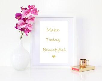 DIGITAL DOWNLOAD, Make today beautiful,