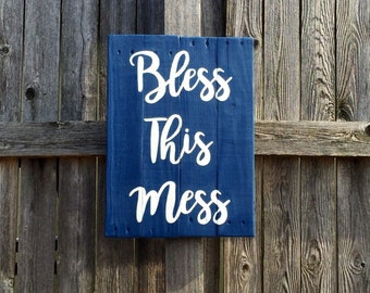 Bless this mess, hand painted wood sign, pallet wall art, upcycled home decor