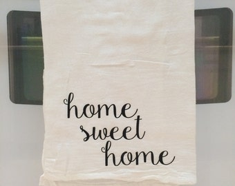 Home Sweet Home Dish Towel, Tea Towel, Wedding Gift, Shower Gift, Christmas Gift, Kitchen Towel, Bridal Shower, Flour Sack, Gifts for Her