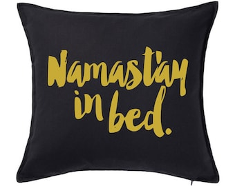 Namastay In Bed Pillow Cover, Decorative Pillows, Black Pillow, White Pillow, Home Decor, Throw Pillow, Yoga Pillow, Exercise Pillow, Gold
