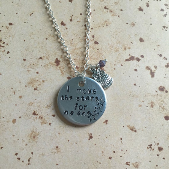 I Move The Stars For No One Hand Stamped Charm Necklace Or