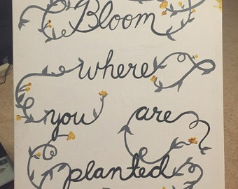 Bloom Where You Are Planted, Inspiration, Inspirational Quotes, Inspirational Paintings, Quote Paintings, Art for Kids