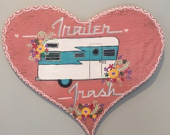 Trailer Trash! This listing is for a ooak handcut/handpainted wooden vintage trailer heart.