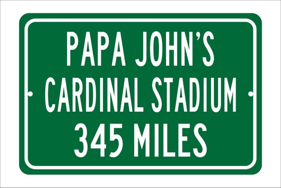 Custom College Highway Distance Sign to Papa John's Cardinal Stadium | Home of the Louisville Cardinals | Louisville Cardinals Football
