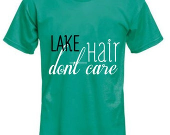 Lake Hair Don't Care shirt