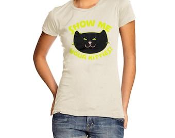 Women's Show Me Your Kitties! T-Shirt