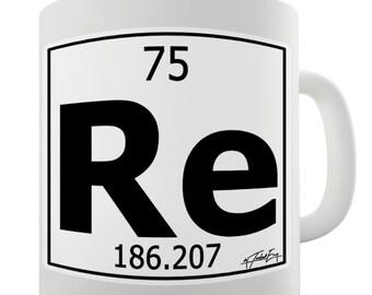 Periodic Table Of Elements Re Rhenium Ceramic Novelty Gift Mug