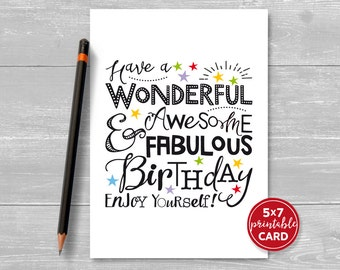 """Printable Birthday Card - Have A Wonderful, Awesome & Fabulous Birthday, Enjoy Yourself! - 5""""x7""""- Includes Printable Envelope Template"""