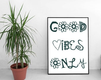 Good vibes only print, black and white, Printable quotes, wall art print, Print quotes, inspirational print, positive print, positive quotes