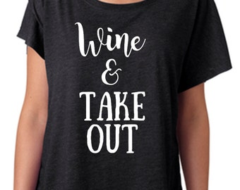 Wine and Take Out T-Shirt, Wine and Take Out Dolman Top, Wine Shirt, Workout Shirt, Women's T-Shirt