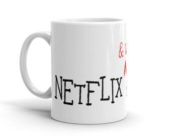Netflix, Wine & Chill Mug, Funny Mug, Coffee, Tea, White Ceramic Mug