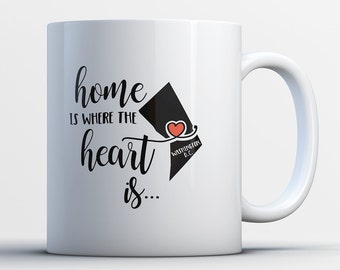Washington DC Gift - Washington D.C. State Mug - Washington DC Coffee Cup - Washington DC Map Art - Home is Where the Heart is