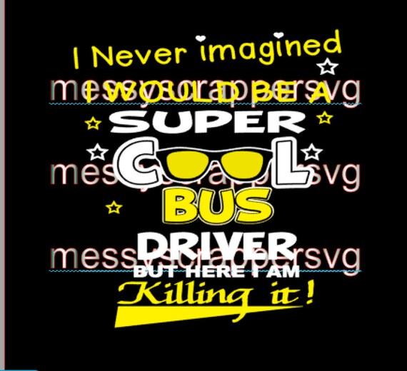 Super Cool Bus Driver Digital Download Svg Svg Cut Files
