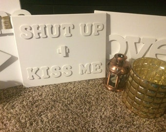 3D Shut Up and Kiss Me