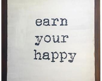 EARN YOUR HAPPY