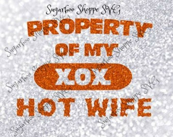 Property of My Hot Wife SVG/Silhouette/Instant Download svg ,.pdf, .dxf, .png, .jpeg/vinyl or vinyl decals