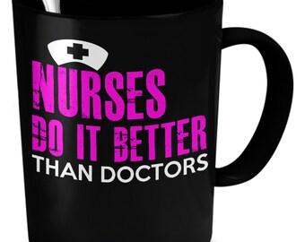 Nurses Do it Better than Doctors 11oz Coffee Mug Black