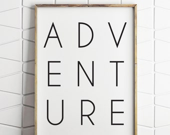 adventure black and white, adventure typography, adventure printable, adventure digital art, adventure wall decor