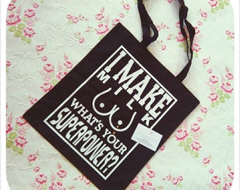 I Make Milk - What's Your Superpower Bags