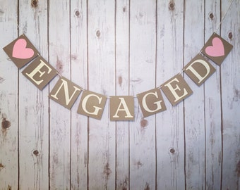 Engaged Banner, enagament portrait banner, engagement sign, rustic wedding signs, wedding photo prop, engagement party, garland