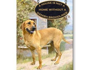 Danish Broholmer a House is Not a Home Fridge Magnet