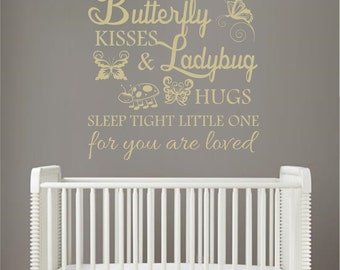 Butterfly Kisses & Ladybug Hugs Sleep Tight Little One for you are loved w/butterflies and ladybug Vinyl Wall Art ~ BABY002