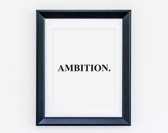 Cubicle Decor Ideas - Ambition Quote Art - Instant Print - Printable - Art Prints - Wall Decor - Motivational Wall Art - Ambition Print Art
