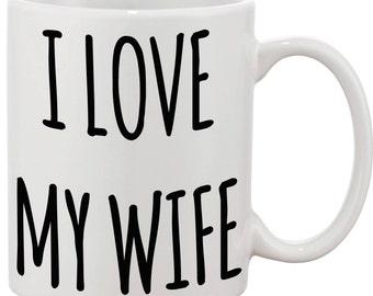 I love my wife mug romantic gift