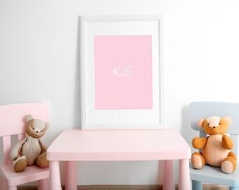 "Nursery Art ""#CUTE"" Pink Print- Baby Nursery Decor- Girl's Room"