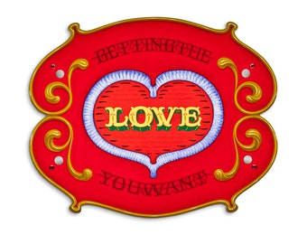 Getting the Love You Want - Poster - Sign painting, fileteado, heart