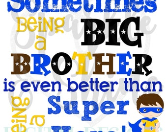 Big Brother Iron On - Digital Iron On - iron on transfer - big brother better than being a super hero - instant download - big brother tee