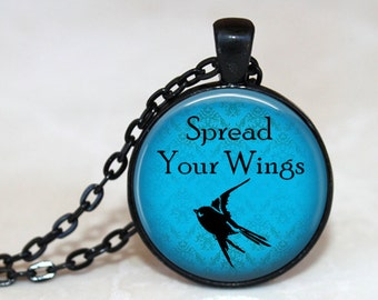 Spread Your Wings - Inspirational Quote Pendant, Necklace or Key Chain - Graduation Gift