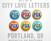 """Portland Valentines Gift- Portland Buttons 1 inch or Magnets Set of 6- 1"""" Portland Magnets- Portland Pinbacks- PDX Gift- Boyfriend Gift"""